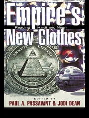 Empire's New Clothes - Reading Hardt and Negri ebook by Paul Passavant,Jodi Dean