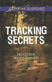 Tracking Secrets ebook by Heather Woodhaven