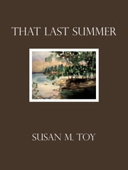 That Last Summer ebook by Susan M. Toy