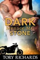 Dark Menace MC: Stone ebook by Tory Richards