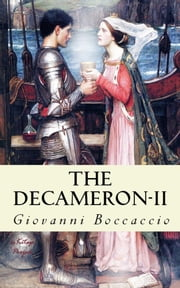 The Decameron - (Volume II) ebook by Giovanni Boccaccio,J. M. Rigg