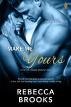 Make Me Yours 電子書籍 by Rebecca Brooks