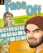 Face Off - How to Draw Amazing Caricatures & Comic Portraits ebook by Harry Hamernik