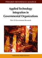 Applied Technology Integration in Governmental Organizations ebook by Vishanth Weerakkody