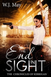 End in Sight - The Chronicles of Kerrigan, #6 ebook by W.J. May