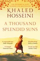 A Thousand Splendid Suns eBook by Khaled Hosseini