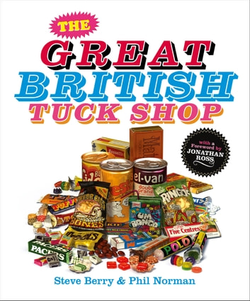 The Great British Tuck Shop ebook by Steve Berry,Phil Norman