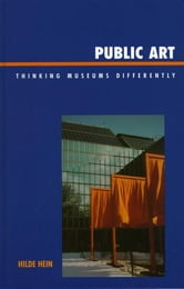 Public Art - Thinking Museums Differently ebook by Hilde Hein