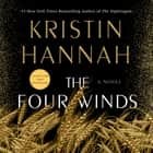 The Four Winds - A Novel audiobook by Kristin Hannah