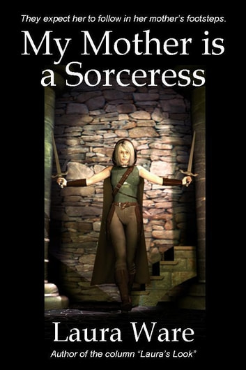 My Mother is a Sorceress ebook by Laura Ware