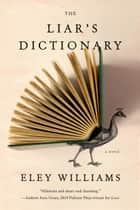 The Liar's Dictionary - A Novel ebook by Eley Williams