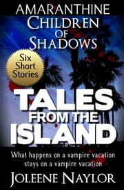 Tales from the Island Collection ebook by Joleene Naylor