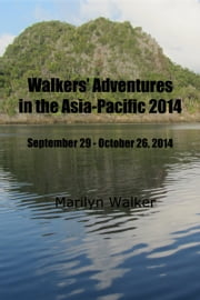 Walkers' Adventures in the Asia-Pacific 2014 ebook by Marilyn Walker