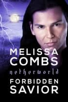 Forbidden Savior - Netherworld ebook by Melissa Combs