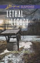 Lethal Legacy ebook by Carol J. Post