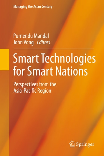 Smart Technologies for Smart Nations - Perspectives from the Asia-Pacific Region ebook by
