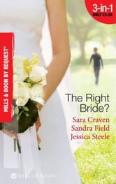 The Right Bride?: Bride of Desire / The English Aristocrat's Bride / Vacancy: Wife of Convenience (Mills & Boon By Request) ebook by Sara Craven,Sandra Field,Jessica Steele