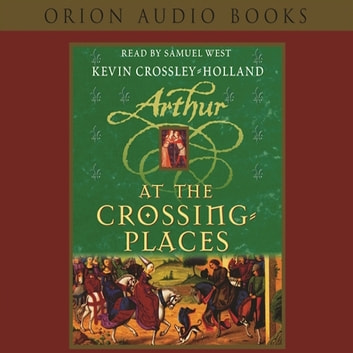 At the Crossing Places - Book 2 audiobook by Kevin Crossley-Holland