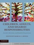 Children, Adults, and Shared Responsibilities ebook by Marcia J. Bunge