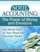 Soul Accounting: The Power of Money and Emotions ebook by Patricia C. Nuovo