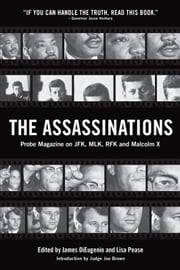 The Assassinations - Probe Magazine on JFK, MLK, RFK and Malcolm X ebook by James DiEugenio,Lisa Pease