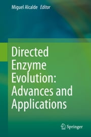 Directed Enzyme Evolution: Advances and Applications ebook by Kobo.Web.Store.Products.Fields.ContributorFieldViewModel
