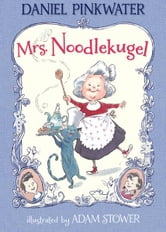 Mrs. Noodlekugel ebook by Daniel Pinkwater