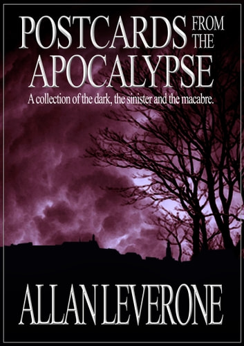 Postcards from the Apocalypse ebook by Allan Leverone