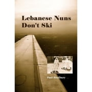 Lebanese Nuns Don't Ski ebook by Paul Bradbury