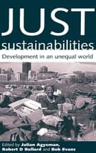 Just Sustainabilities ebook by Robert D Bullard,Julian Agyeman,Bob Evans