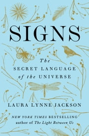 Signs - The Secret Language of the Universe ebook by Laura Lynne Jackson