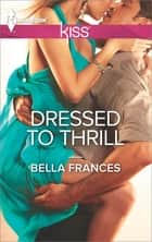 Dressed to Thrill ebook by