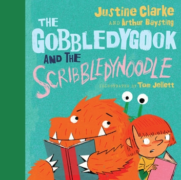 The Gobbledygook and the Scribbledynoodle ebook by Justine Clarke,Arthur Baysting