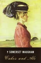 Cakes and Ale ebook by W. Somerset Maugham