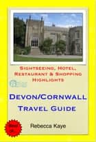 Devon & Cornwall Travel Guide - Sightseeing, Hotel, Restaurant & Shopping Highlights (Illustrated) ebook by Rebecca Kaye