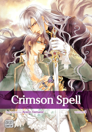 Crimson Spell, Vol. 2 (Yaoi Manga) ebook by Ayano Yamane