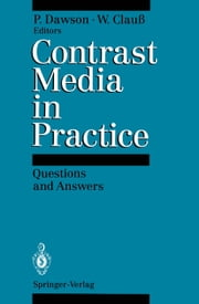 Contrast Media in Practice - Questions and Answers ebook by Peter Dawson,Wolfram Clauß