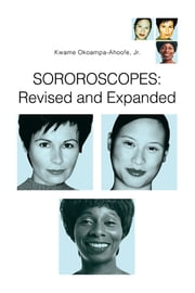 Sororoscopes: Revised and Expanded - Please assign my manuscript to Mike Altman ebook by Kwame Okoampa-Ahoofe Jr.