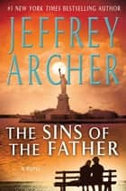 The Sins of the Father ebook by Jeffrey Archer