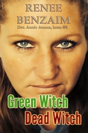 Green Witch, Dead Witch ebook by Renee Benzaim