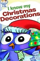 I Know My Christmas Decorations ebook by Paul Sabella, Abby Fukuto, Jay Fukuto