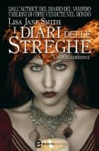I diari delle streghe. La maledizione eBook by Lisa Jane Smith