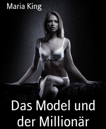Das Model und der Millionär - Lust in Mailand ebook by Maria King