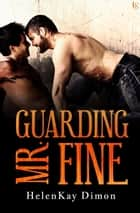 Guarding Mr. Fine ebook by HelenKay Dimon