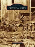 Nevada City ebook by Maria E. Brower