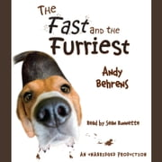 The Fast and the Furriest audiobook by Andy Behrens