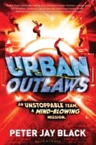 Urban Outlaws ebook by Peter Jay Black