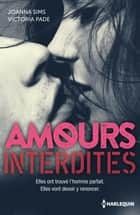 Amours interdites - Un homme inaccessible - Désirs interdits ebook by Joanna Sims, Victoria Pade