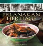 Peranakan Heritage Cooking ebook by Philip Chia