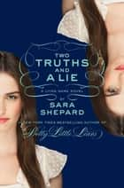 The Lying Game #3: Two Truths and a Lie ebook by Sara Shepard